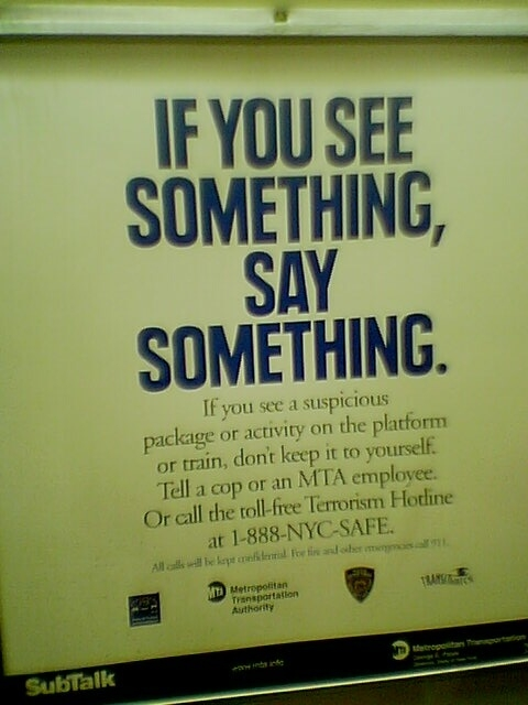 If you see something, say something...