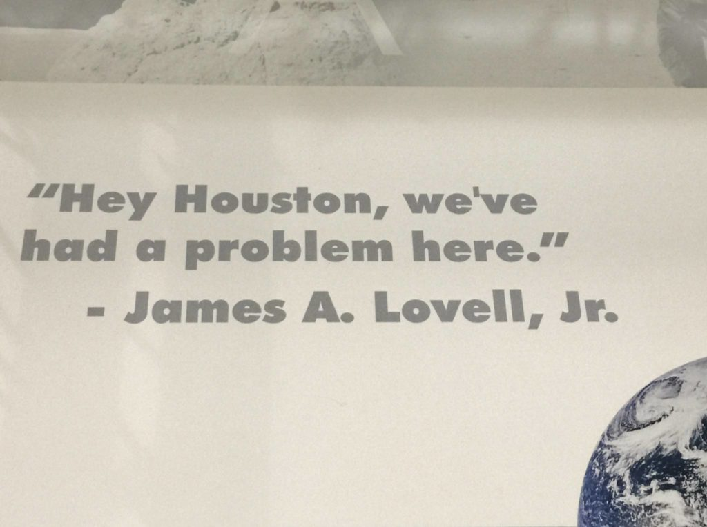 """Hey,Houston, we've had a problem here"", Apollo 13"